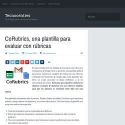 CoRubrics, una plantilla para evaluar con rúbricas