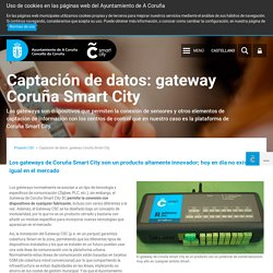 Coruña Smart City - Captación de datos: gateway Coruña Smart City