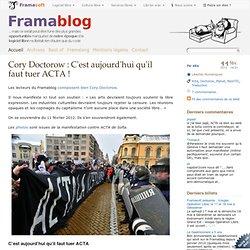 Cory Doctorow : C'est aujourd'hui qu'il faut tuer ACTA !