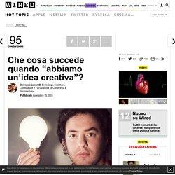 """Che cosa succede quando """"abbiamo un'idea creativa""""?"""