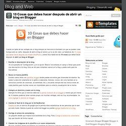 10 Cosas que debes hacer después de abrir un blog en Blogger