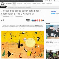 7 cosas que debes saber para poder diferenciar a Miró y Kandinsky