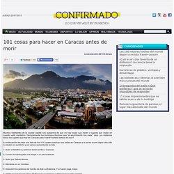 101 cosas para hacer en Caracas antes de morir