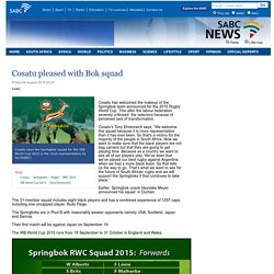 Cosatu pleased with Bok squad :Friday 28 August 2015