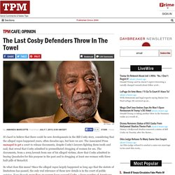 The Last Cosby Defenders Throw In The Towel