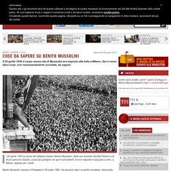 Cose da sapere su Benito Mussolini - TPI