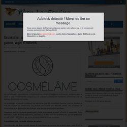 Cosmélâme : nouvelle marque de cosmétiques bio haut de gamme, vegan et naturels - Père la Fouine