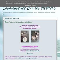 Cosmessence Bio les Ateliers: Mes ateliers de formation cosmétique