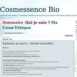 Cosmessence Bio: Epilation au sucre : recette inratable !