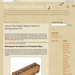 The Cosmetic Boxes - Uk: Attract The Digital Market With Cd Storage Boxes Uk