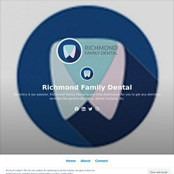 How To Get Best Cosmetic Dentist Richmond – Richmond Family Dental