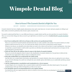 How to Know if The Cosmetic Dentist is Right For You
