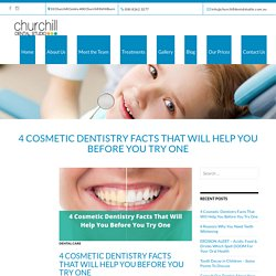 4 Cosmetic Dentistry Facts That Will Help You Before You Try One