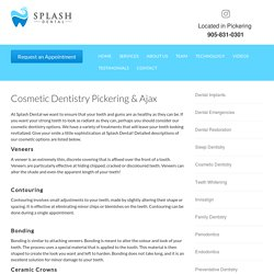 Cosmetic Dentistry in Pickering - You can get Cosmetic Dentistry in Ajax!