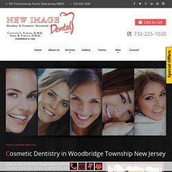 Cosmetic Dentist Woodbridge Township NJ, Cosmetic Dentist Fords NJ