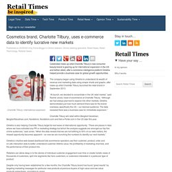 Cosmetics brand, Charlotte Tilbury, uses e-commerce data to identify lucrative new markets