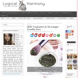 MAC Cosmetics Is No Longer Cruelty Free - Logical Harmony