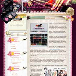 Pencil Me in Cosmetics - The Cosmetics Eyeliner Wonder: Go for the nonpareil eyeliner pencil for yourself