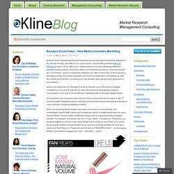 Beauty's Social Sales – New Media Cosmetics Marketing « Kline Blog on market data in energy, consumer products, healthcare, chemicals and specialty pesticides industries