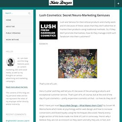 Lush Cosmetics: Secret Neuro-Marketing Geniuses