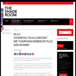 "M.A.C Cosmetics ""M.A.C.nificent Me"" Campaign Embraces Plus Size Women – The S..."