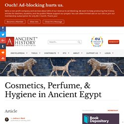Cosmetics, Perfume, & Hygiene in Ancient Egypt