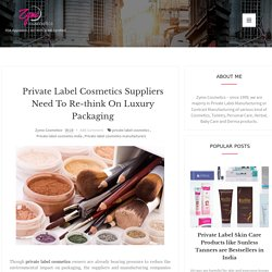 Private label cosmetics suppliers need to re-think on luxury packaging