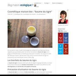 """Cosmétique maison bio : """"baume du tigre"""" - Blog maison écologique : le green blog"""