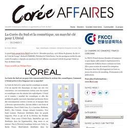 La Corée du Sud et la cosmétique, un marché clé pour L'Oréal - Corée Affaires