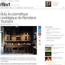 Buly, la cosmétique nostalgique de Ramdane Touhami