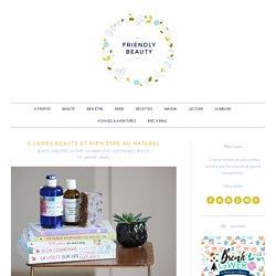 Friendly Beauty – Blog green, positif et breton – Bien être, slow cosmétique, végétalisme, voyages, jolies choses…