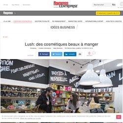 Idée business : Lush: des cosmétiques anglais beaux à manger