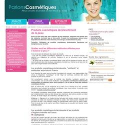 Produits cosmétiques de blanchiment de la peau