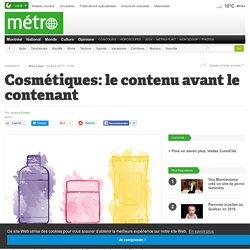 Cosmétiques: le contenu avant le contenant – Journal Métro
