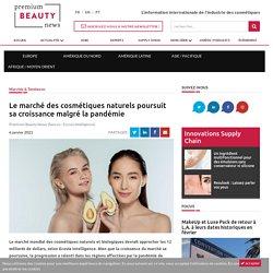 Le marché des cosmétiques naturels poursuit sa croissance malgré la pandémie