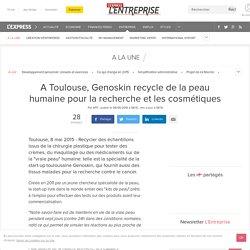 A Toulouse, Genoskin recycle de la peau humaine pour la recherche et les cosmétiques