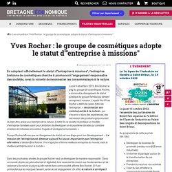 """Yves Rocher : le groupe de cosmétiques adopte le statut d'""""entreprise à missi..."""