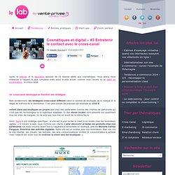 Cosmétiques et digital – #3 Entretenir le contact avec le cross-canal