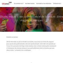 [Etude] Industrie des cosmétiques et de la beauté : Entre vlogging et marques - Influence4You