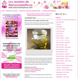 Huile divine multi-usages amande vanille - Recettes cosmétiques maison MaCosmetoPerso - Recette