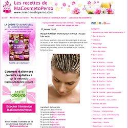 Masque nutrition intense pour cheveux secs (ou très secs) - Recettes cosmétiques maison MaCosmetoPerso - Recette
