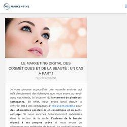 Le marketing digital des cosmétiques et de la beauté : un cas à part ! - Markentive