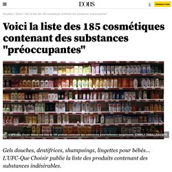 """Voici la liste des 185 cosmétiques contenant des substances """"préoccupantes"""" - 23 février 2016"""