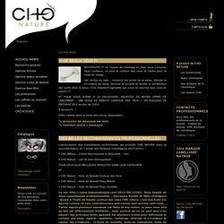 CHO Nature produits cosmétiques naturels haut de gamme bio sensoriels beauté visage
