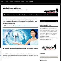Les marques de cosmétiques doivent adapter leur stratégie en Chine ?