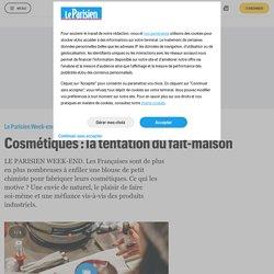 Cosmétiques : la tentation du fait-maison - Le Parisien