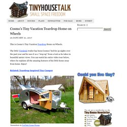 Cosmo's Tiny Vacation Teardrop Home on Wheels