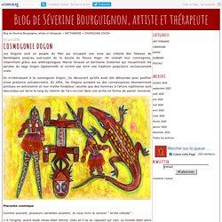COSMOGONIE DOGON - Blog de Séverine Bourguignon, artiste et thérapeute