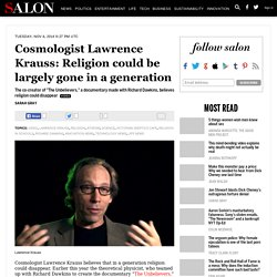 Cosmologist Lawrence Krauss: Religion could be largely gone in a generation