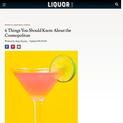 The Cosmopolitan Cocktail: 6 Things You Should Know
